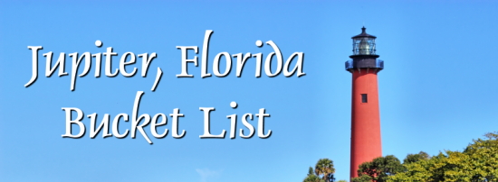 Jupiter FL Bucket List